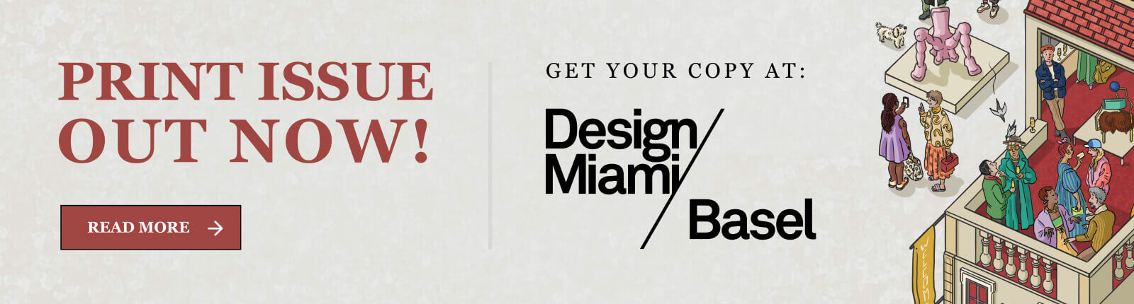 Print Issue Out Now - Get your copy at Design Miami / Basel